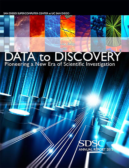 SDSC Annual Report 2013 - Data to Discovery: Pioneering a New Era of Scientific Discovery